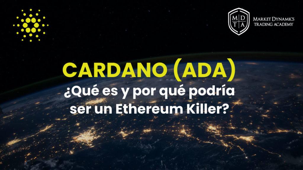 Qué es Cardano ADA y porque podría superar a Ethereum