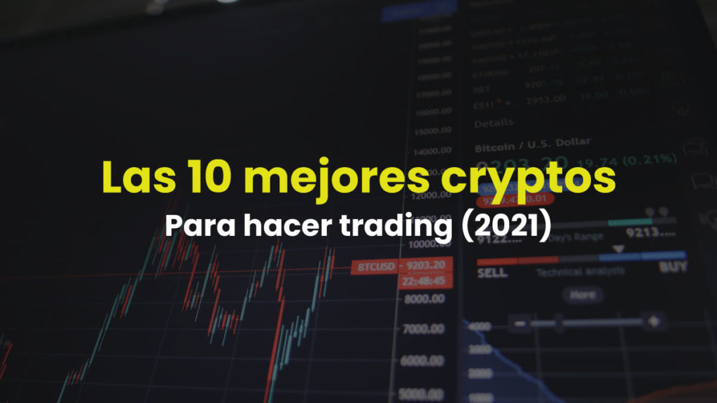 Mejores Criptomonedas para hacer Trading