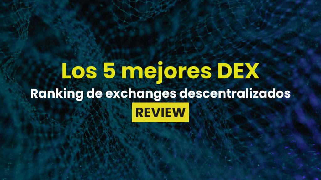 Comparativas Mejores Exchanges Descentralizados para operar en DeFi